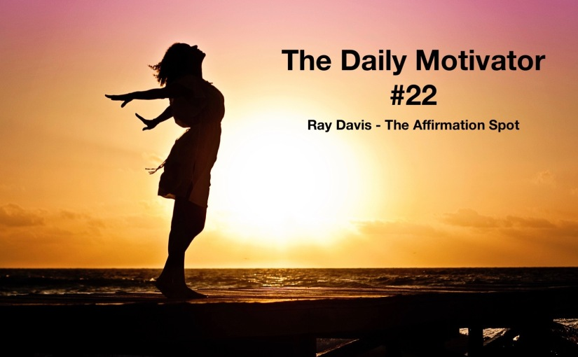 Daily Motivator #22 – Playing the Hand Life Deals You