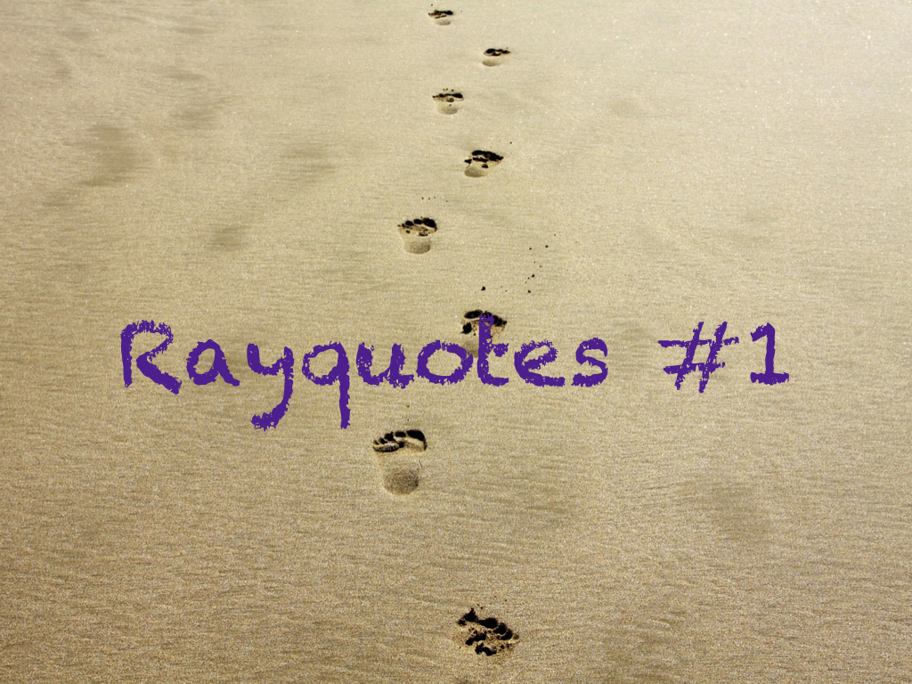 Original Rayquotes #1 – The Affirmation Spot Blog
