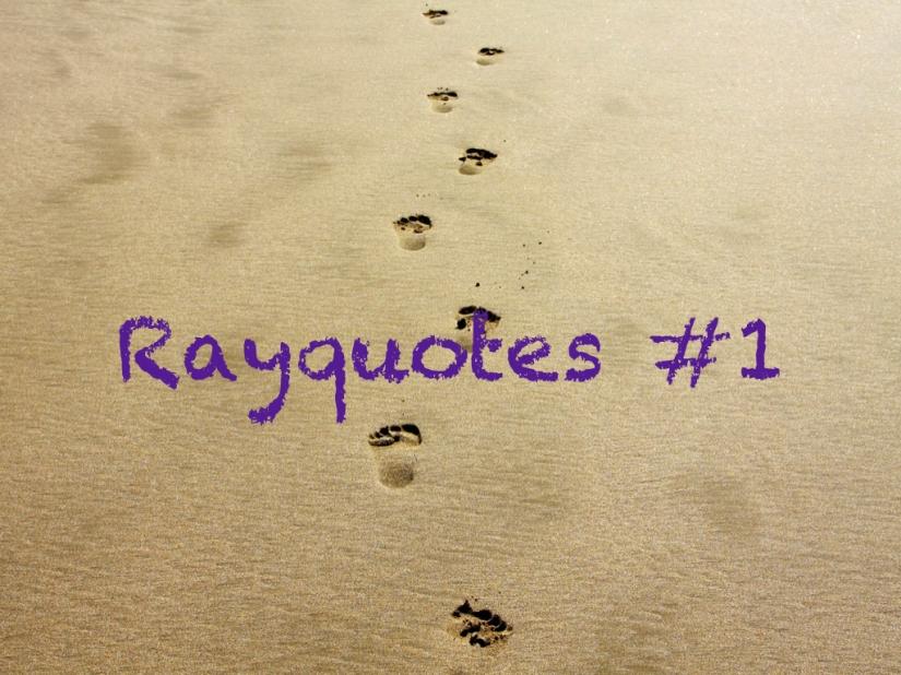 Original Rayquotes #1