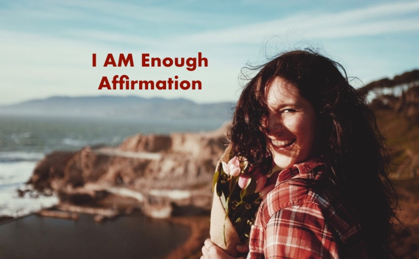 Video: I AM Enough Affirmation