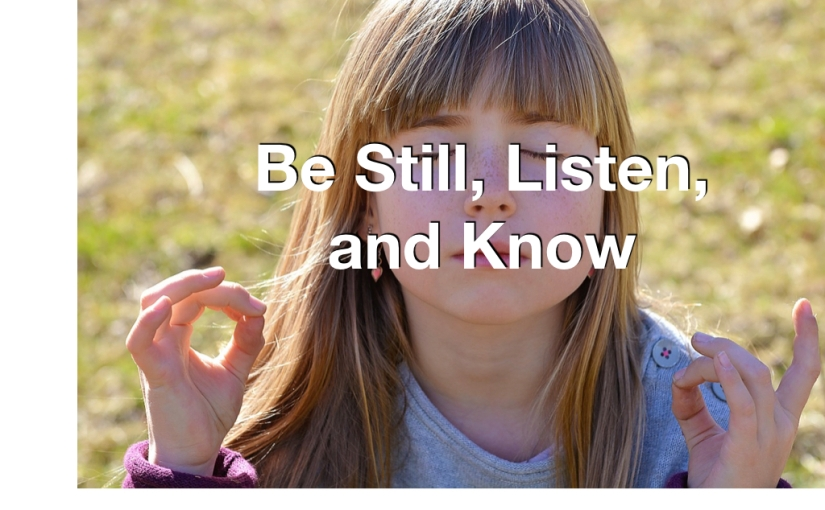 Be Still and Know – Day 117 of 365 Days to a BetterYou