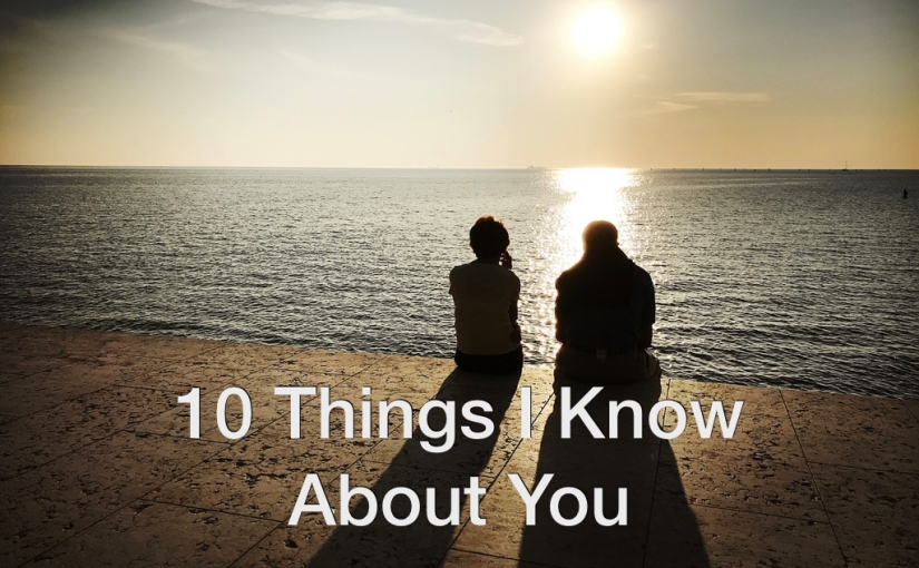 10 Things I Know for Sure About You – Day 142 of 365 Days to a BetterYou