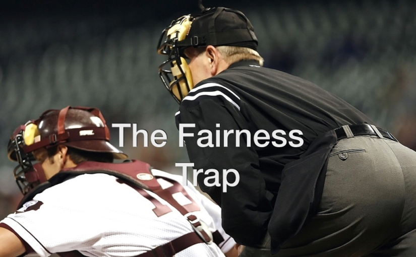 The Fairness Trap – Day 140 of 365 Days to a Better You