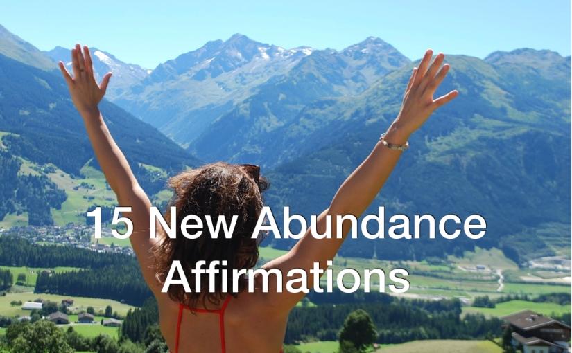 15 New AbundanceAffirmations