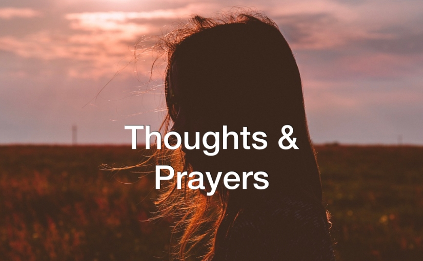 Thoughts and Prayers – Day 126 of 365 Days to a Better You