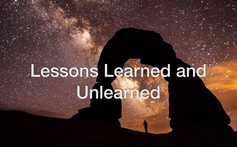 Lessons Learned and Unlearned – Day 159 of 365 Days to a Better You