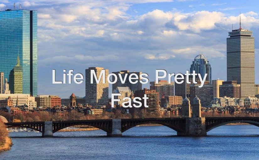 Life Moves Pretty Fast – Day 162 of 365 Days to a Better You
