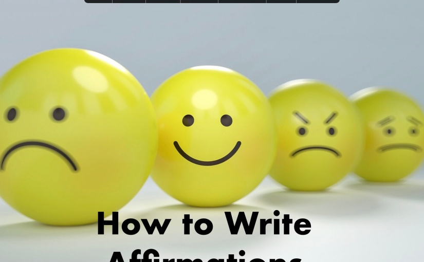 How to Write Affirmations That Change Your Life – Day 203 of 365 Days to a BetterYou