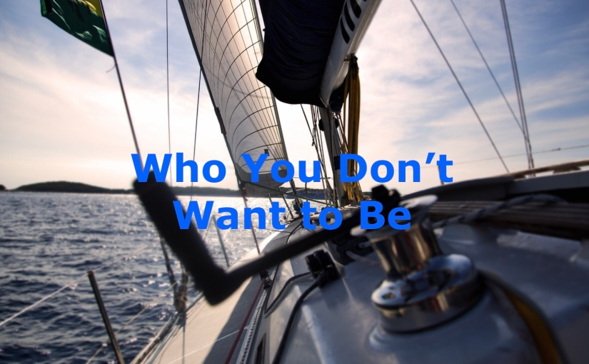 Who You Don't Want to Be – Day 232 of 365 Days to a Better You