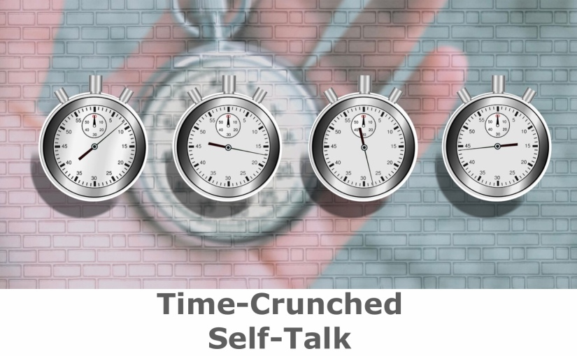 Time-Crunched Self-Talk – Day 238 of 365 Days to a Better You