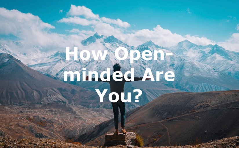 Are You an Open-Minded Person? – Day 250 of 365 Days to a Better You
