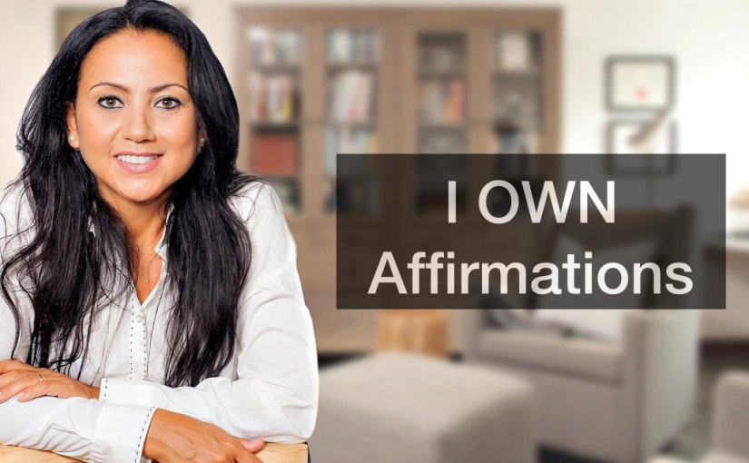 I OWN Affirmations – Day 270 of 365 Days to a Better You