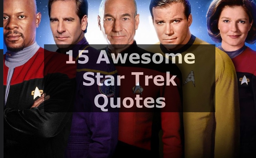 17 AWESOME Star TrekQuotes
