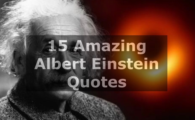 15 Amazing Albert Einstein Quotes