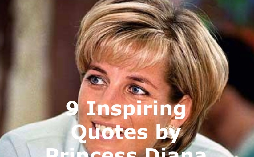 9 Inspiring Princess Diana Quotes – The Affirmation Spot Blog