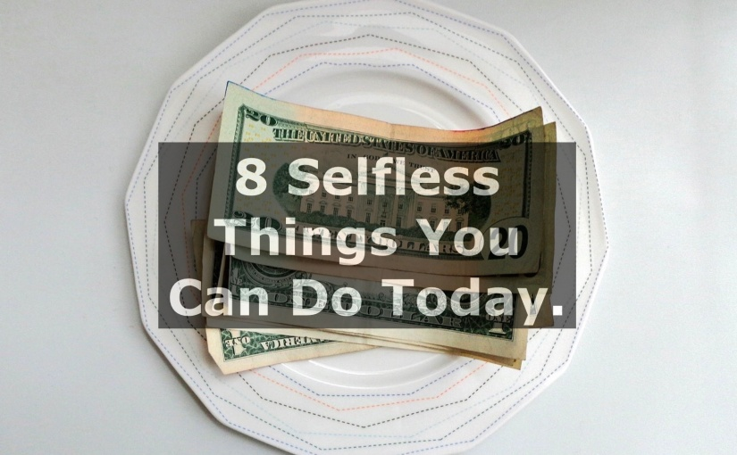 8 Selfless Things You Can Do Today – Day 268 of 365 Days to a Better You