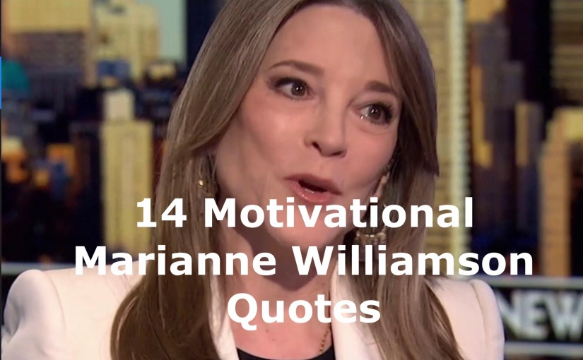 14 Motivational Marianne Williamson Quotes