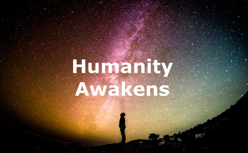 Humanity Awakens One Person at a Time Starting with You – Day 276 of 365 Days to a Better You