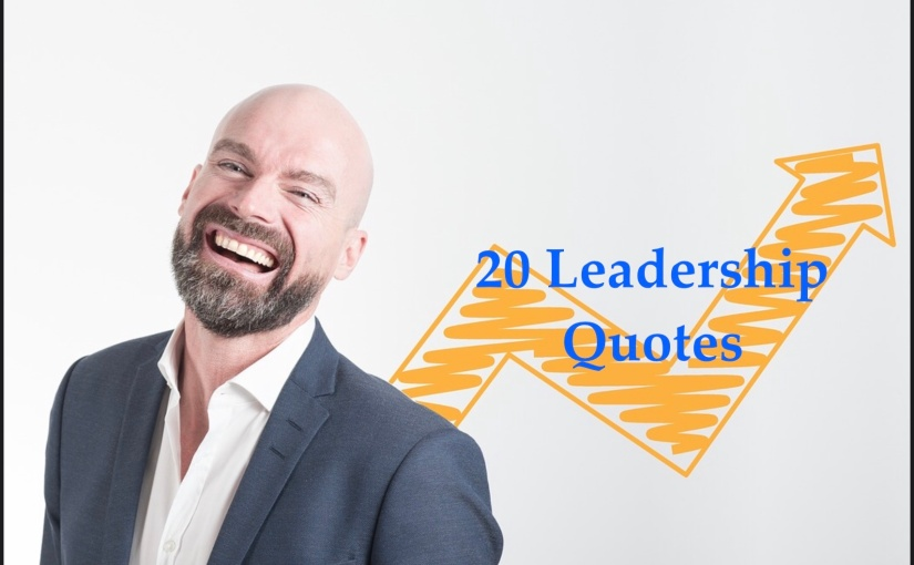 20 Leadership Quotes