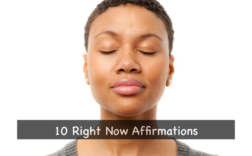 10 NOW Affirmations