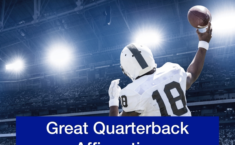 Football Affirmations – Great Quarterback Affirmation Video