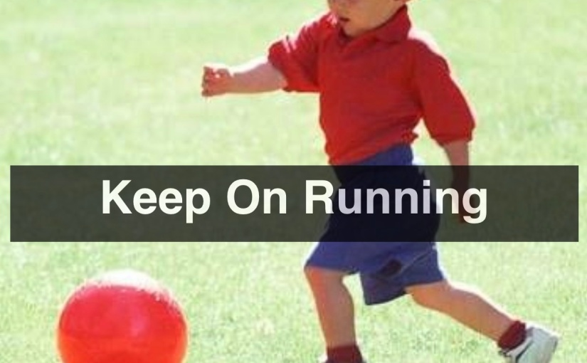Keep On Running – Day 284 of 365 Days to a Better You