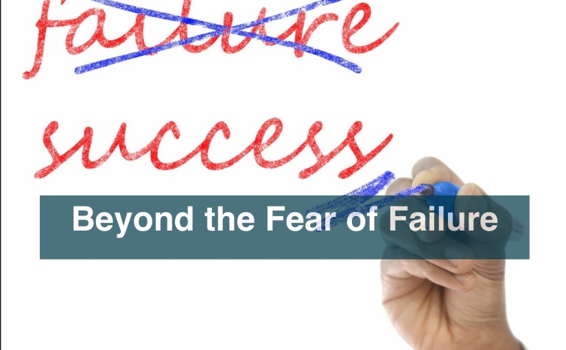 Beyond the Fear of Failure – Day 293 of 365 Days to a BetterYou