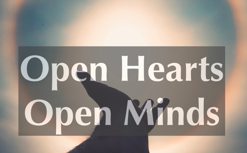 Open Hearts Open Minds – Day 295 of 365 Days to a Better You