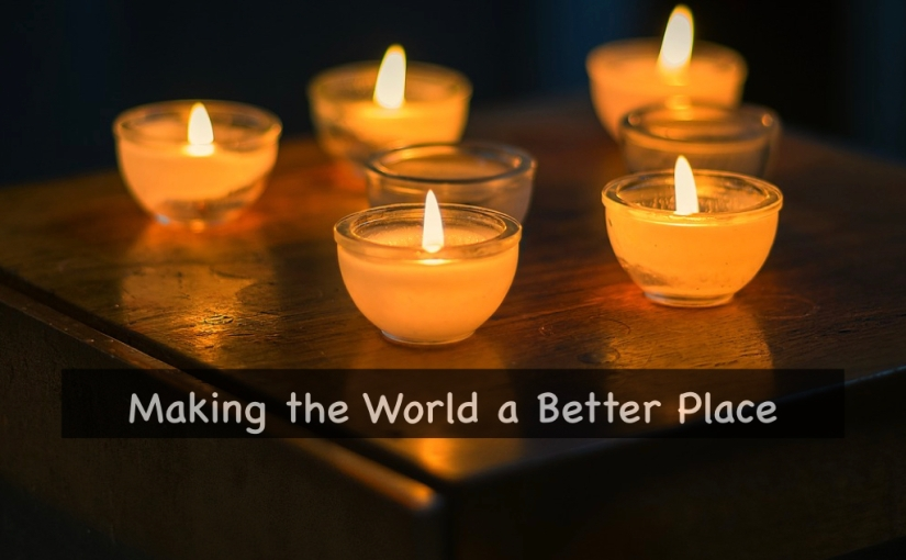 Making the World a Better Place – Day 283 of 365 Days to a Better You