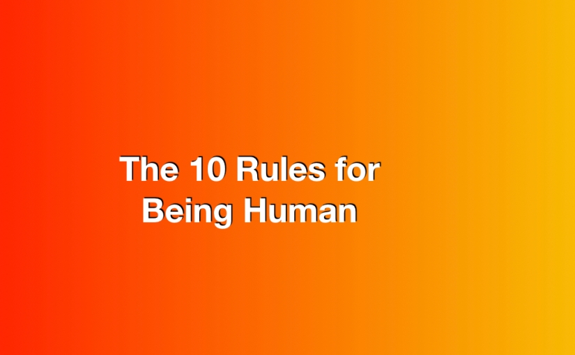 Rules for Being Human – Day 291 of 365 Days to a BetterYou