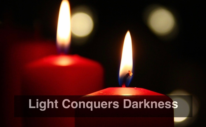Light Conquers Darkness – Day 312 of 365 Days to a Better You