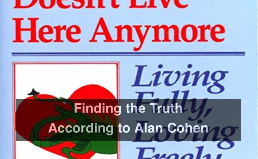 Finding the Truth According to Alan Cohen – Day 313 of 365 Days to a Better You