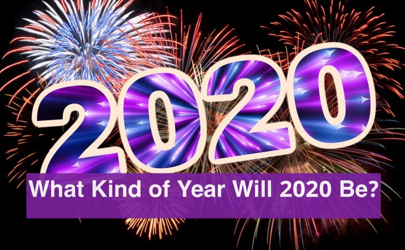 What Kind of Year Will 2020 Be? – Day 319 of 365 Days to a Better You