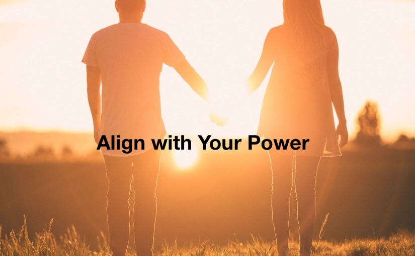 Align with Your True Power – Day 328 of 365 Days to a Better You