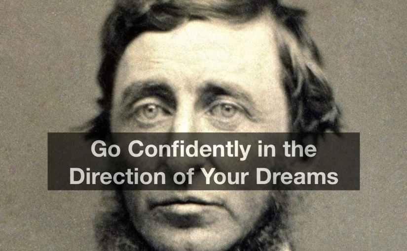 Go Confidently in the Direction of Your Dreams – Day 331 of 365 Days to a Better You