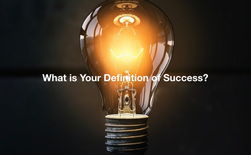 What is Your Definition of Success? – Day 330 of 365 Days to a Better You