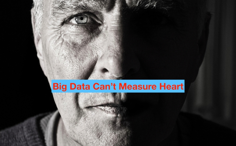 Big Data Can't Measure Heart – Day 334 of 365 Days to a Better You