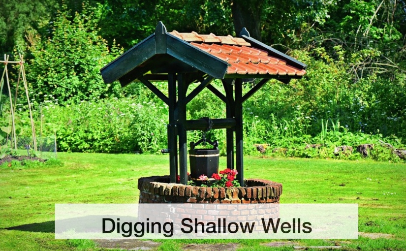 Digging Shallow Wells – Day 337 of 365 Days to a BetterYou