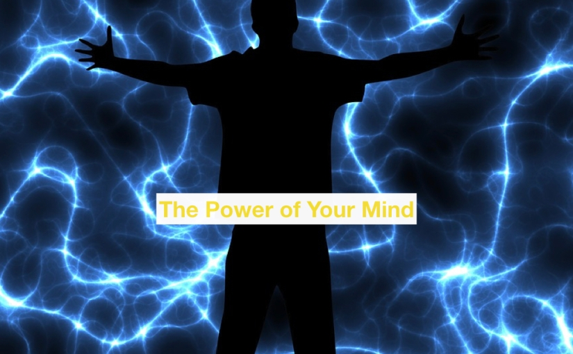 The Power of Your Mind – Day 336 of 365 Days to a Better You