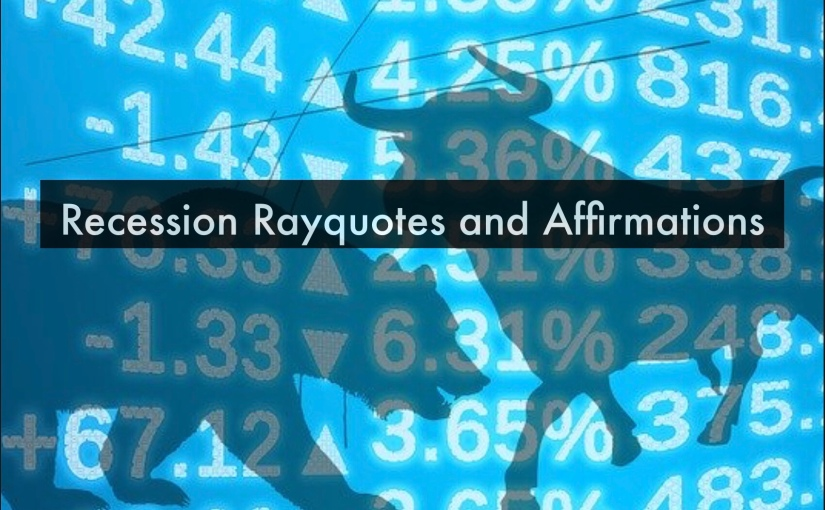 Recession and Mindset RayQuotes andAffirmations