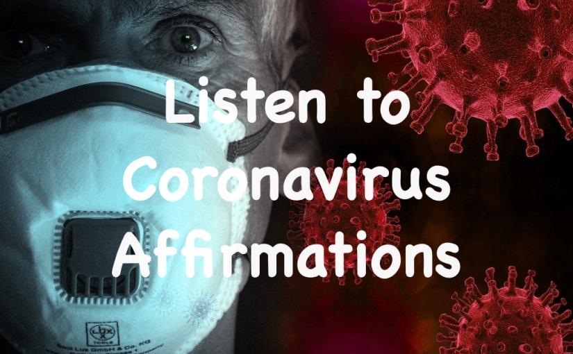 Listen to COVID-19 CoronavirusAffirmations