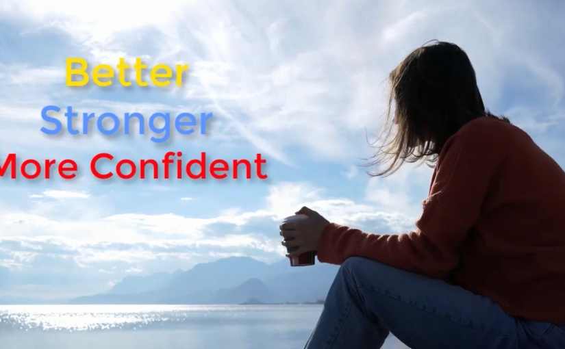 Better, Stronger, More Confident Video Affirmation