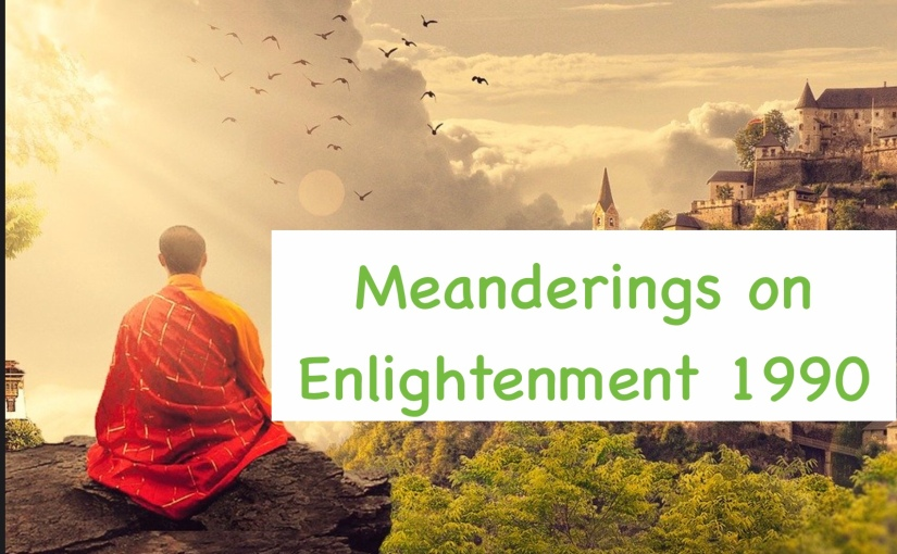 Meanderings on Enlightenment 1990