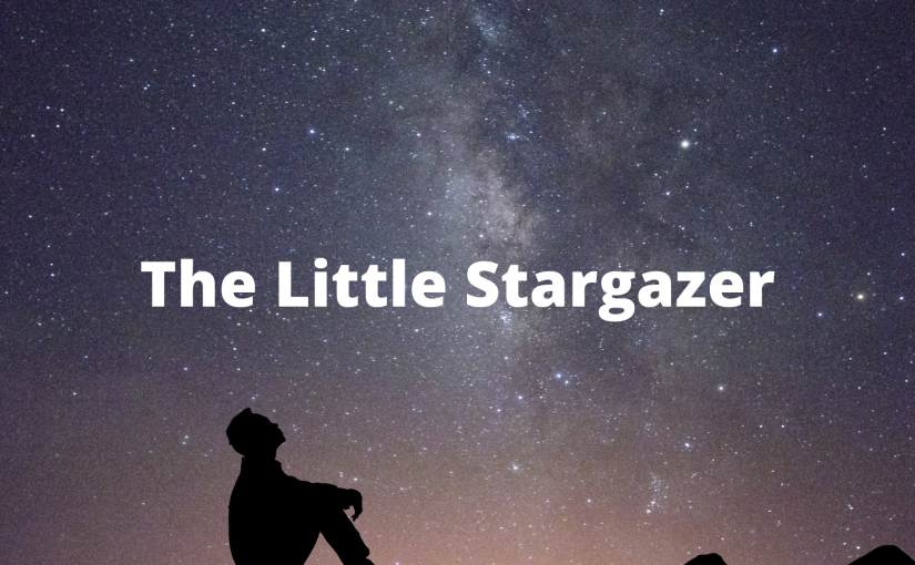Original Poem – The Little Stargazer