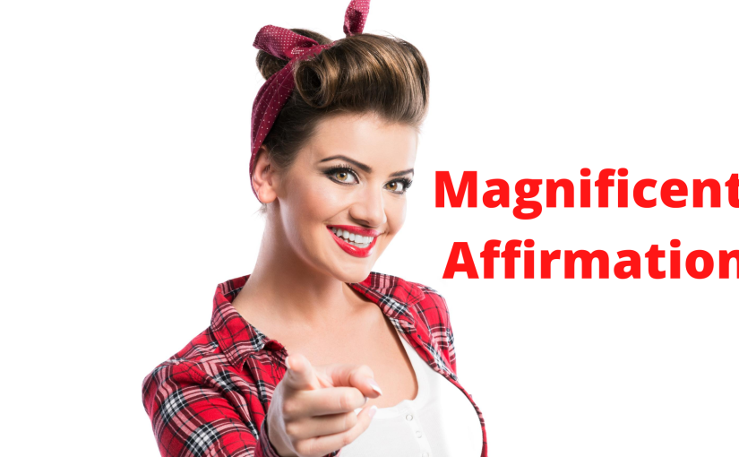 Magnificent Life and You Affirmation