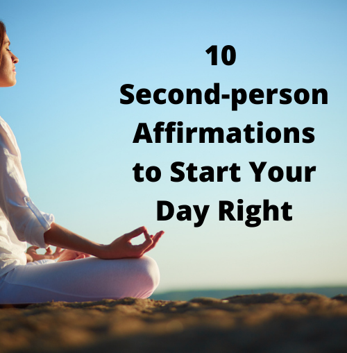 10 Powerful Second-Person Affirmations to Start Your Day Right