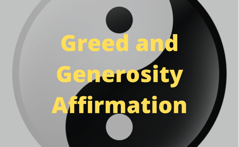 Greed and Generosity Video Affirmation