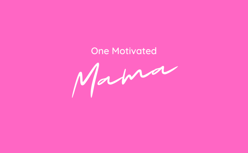 Are You One Motivated Mama?