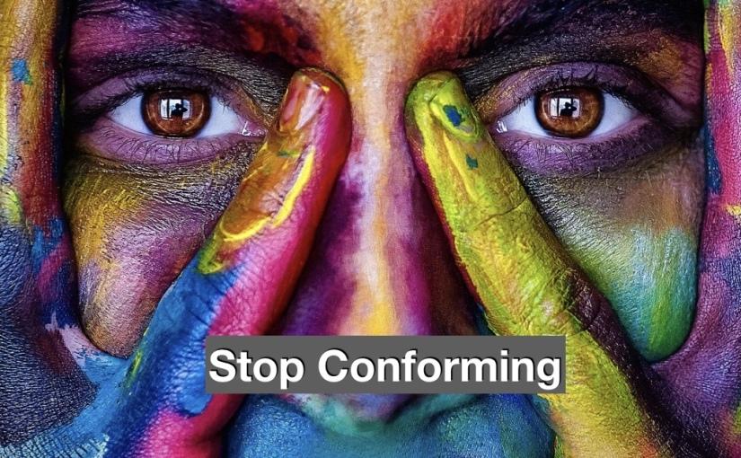 Let's Stop Conforming