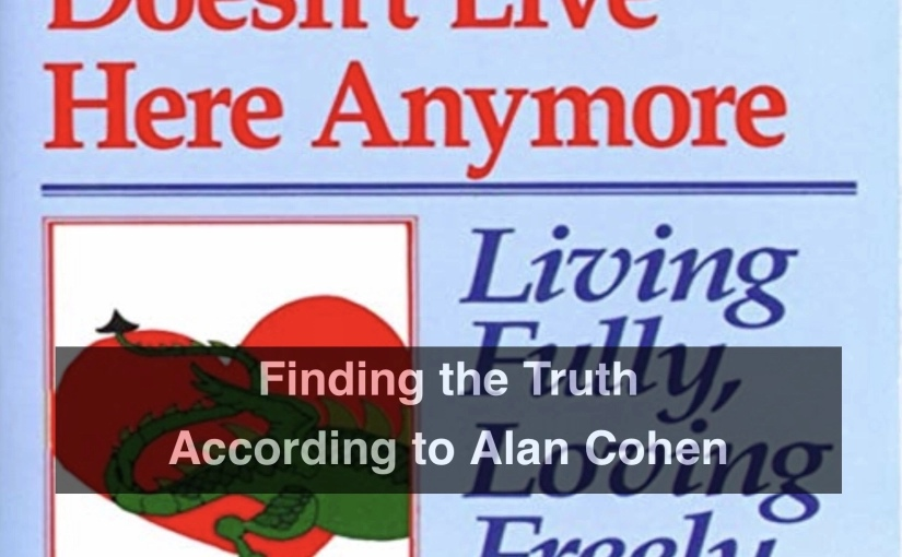 Finding the Truth According to Alan Cohen